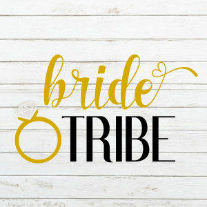 Bride Tribe SVG - Wedding SVG - Bridesmaid - Bridal Party - Future Mrs. Svg - Cricut - Cameo - Cutting File - Png svg dxf eps - Commercial