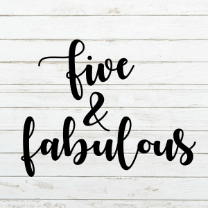 Five and Fabulous Svg - Fifth Birthday - Birthday Svg - 5th Birthday - Cricut - Cameo - Cutting File - Png Svg Eps Dxf - Commercial Use - coxandthehen