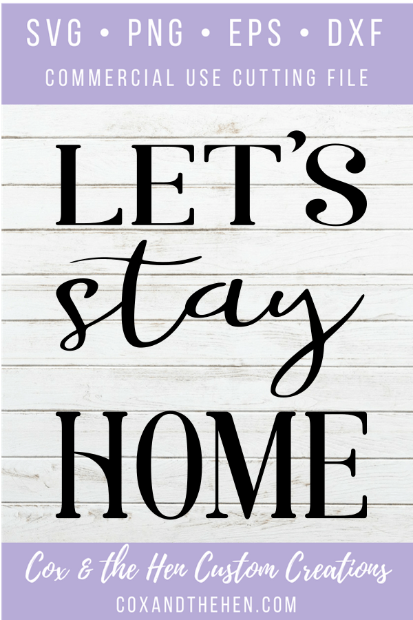 Lets Stay Home - Wall Decor - Home sign svg - home sign - housewarming - Wood Sign SVG - Wood Sign Stencil - DIY Sign - Wood Sign Cut File