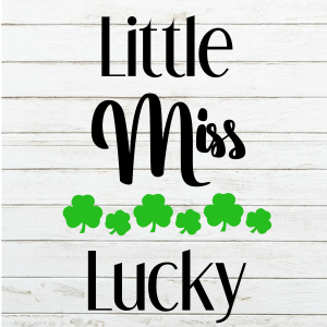 Little Miss Lucky Svg - First St Patricks Day Shirt for girls- Shamrock - Cricut - Cutting File - Png Svg Dxf Eps - Commercial Use