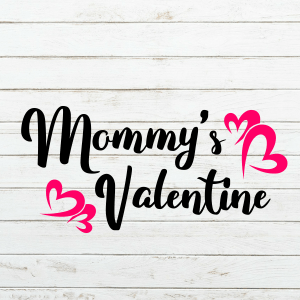 Mommy's Valentine SVG - Valentines Svg - Valentine's day - Valentine cutting file - Cricut - Cutting File - Png svg dxf eps - Commercial
