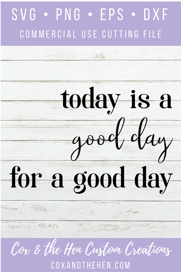Today is a Good Day - Home Decor - DIY home decor - Diy sign - Wood Sign SVG - Wood Sign Stencil - DIY Sign - Wood Sign Cut File