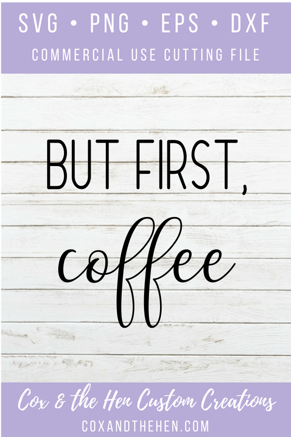 But First Coffee - Coffee sign - Diy - Wood Sign SVG - kitchen Decor - coffee lover - Wood Sign Stencil - DIY Sign - Wood Sign Cut File