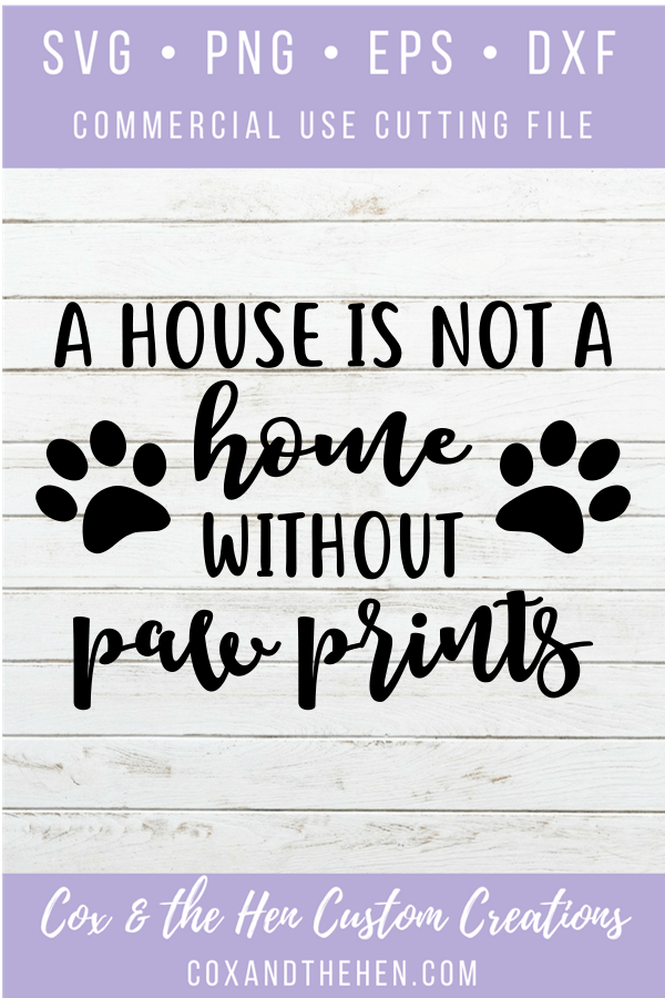 House is not a Home without Paw Prints - Pet owner - DIY home decor - Diy sign - Sign SVG - Wood Sign Stencil - DIY Sign - Sign Cut File