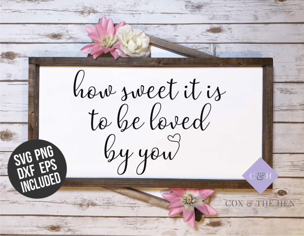 How Sweet it is to be loved - Wedding Sign - Wedding Decor - Love Sign - Wood Sign SVG - Wood Sign Stencil - DIY Sign - Wood Sign Cut File