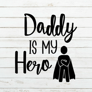 Daddy is my Hero SVG - Fathers Day SVG - Superhero Cutting File - Funny Fathers Day - Funny Father's Day Cutting File - father svg - fathers day onesie svg