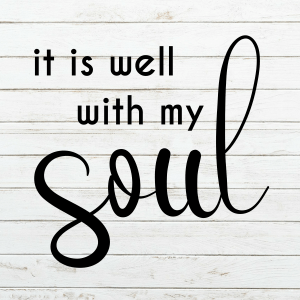 It is well with my Soul Wood Sign Stencil - Wood Sign SVG - stencils for wood signs - Wood Sign Stencil - Wood Sign Cut File -Farmhouse sign stencil