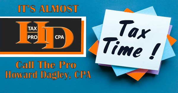 Tax Time's Here | Call Howard Dagley CPA