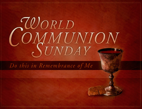 World Communion Sunday – October 6th