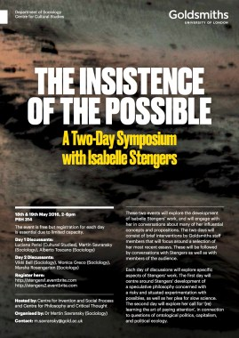 The Insistence of the Possible: Symposium with Isabelle Stengers - 18,19/05/16
