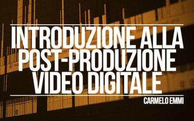 Introduzione alla post-produzione video digitale