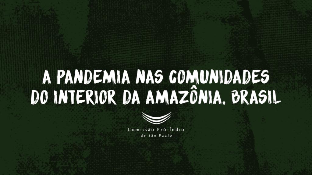 """Apresentação do vídeo """"A pandemia nas comunidades no interior da Amazônia"""""""