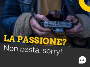 Frasi da eliminare: trasforma la tua passione in lavoro