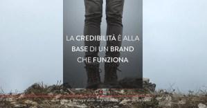 Prima regola del branding: sii credibile