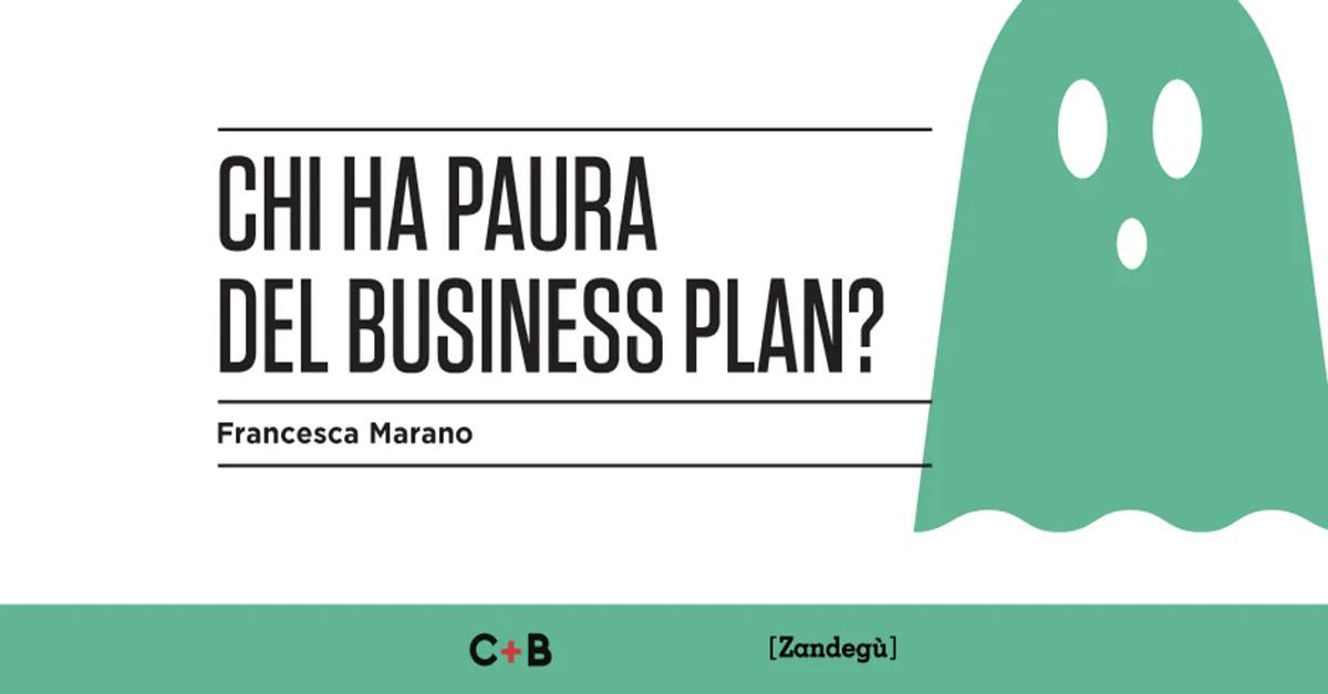 Chi ha paura del business plan? Francesca Marano