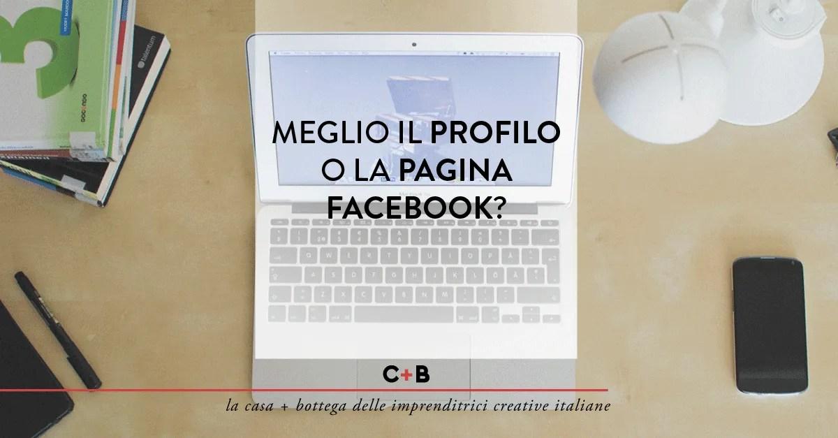 Devo usare un Profilo o una Pagina Facebook?
