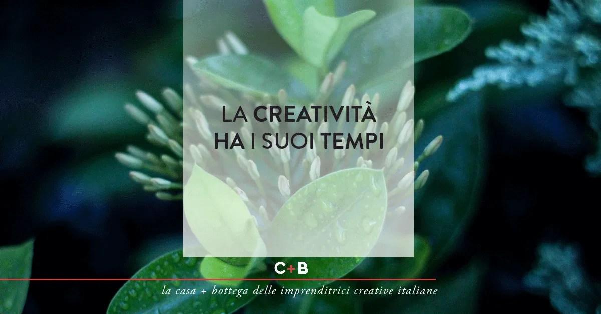 La creatività ha i suoi tempi. Come non essere impazienti