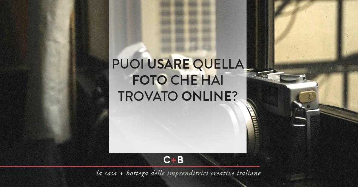 Puoi usare quella foto che hai trovato online?