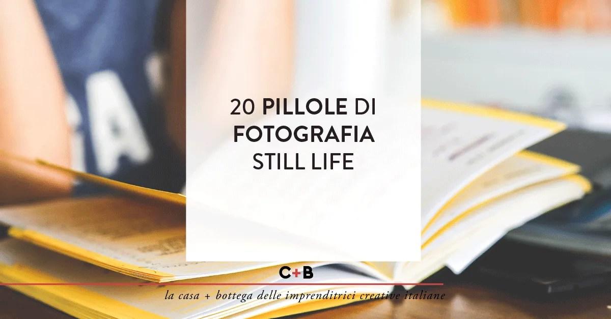 20 consigli di fotografia still life