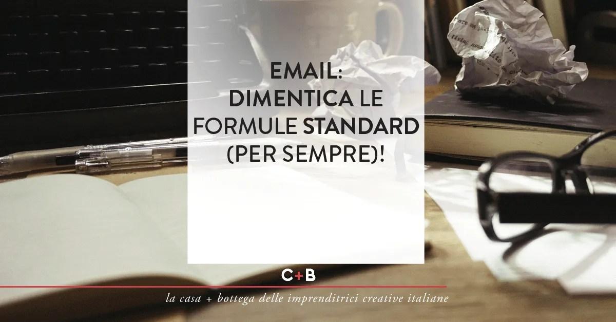 Email - Dimentica le formule standard