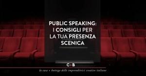 Public Speaking: I consigli per la tua presenza scenica