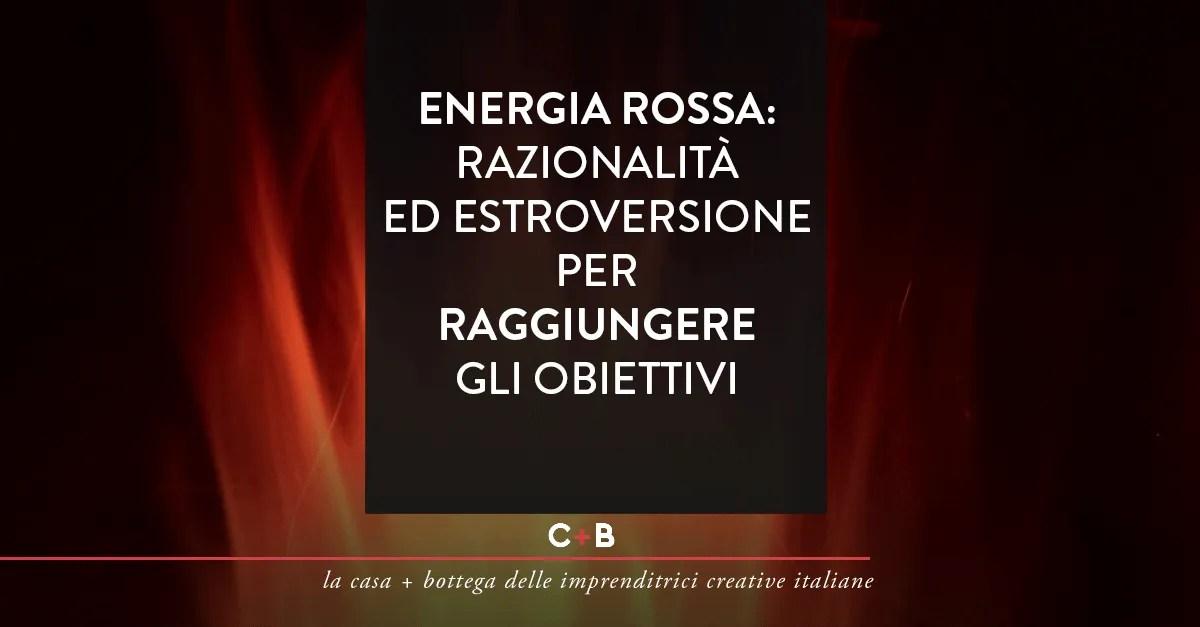 Energia rossa: razionalità ed estroversione per raggiungere gli obiettivi