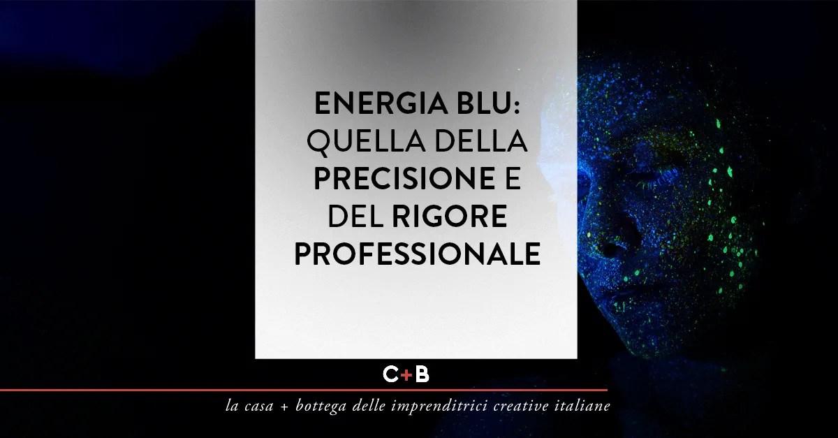 Energia blu: quella della precisione e del rigore professionale