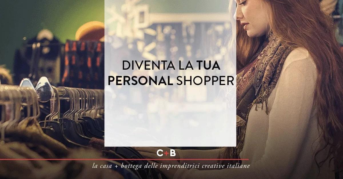 Diventa la tua personal shopper