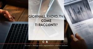 Giornali, radio, tv: come ti racconti?