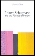 Reiner Schurmann and the Poetics of Politics
