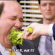 kevin malone eating brocoli