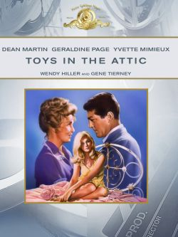 Toys In The Attic 1963 Trailers Reviews Synopsis