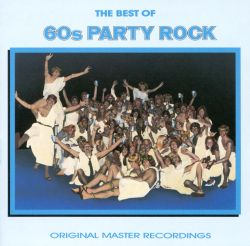 Best of 60s Party Rock  Various Artists  Songs Reviews