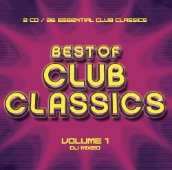 Best of Club Classics Vol 1  Various Artists  Songs Reviews Credits  AllMusic