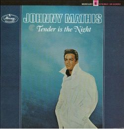 Tender Is the Night - Johnny Mathis   Songs. Reviews. Credits   AllMusic