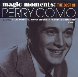 Magic Moments The Best Of Perry Como Perry Como Songs