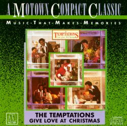 Give Love At Christmas The Temptations Songs Reviews
