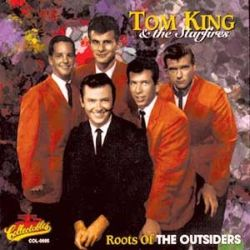 Roots of the Outsiders  Tom KingThe Starfires  Songs Reviews Credits  AllMusic