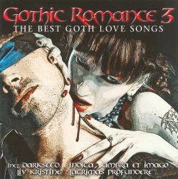 Gothic Romance Vol 3 The Best of Goth Love Songs