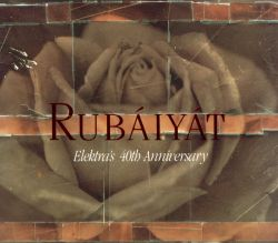 Rubaiyat Elektras 40th Anniversary  Various Artists  Songs Reviews Credits Awards  AllMusic