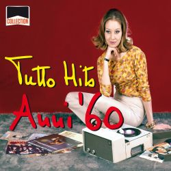 Collection Tutto Hits Anni 60 Various Artists Songs