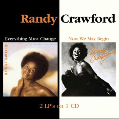 Everything Must Change Now We May Begin Randy Crawford Songs Reviews Credits Allmusic