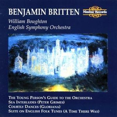 Benjamin Britten: Young Person's Guide To The Orchestra; Sea Interludes; Courtley Dances; Etc. - William Boughton.English Symphony Orchestra ...