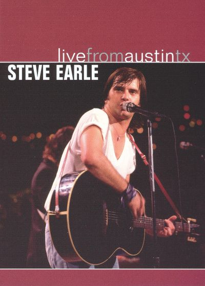 Live From Austin Tx Steve Earle Songs Reviews