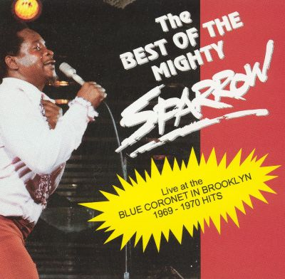 Best Of The Mighty Sparrow  Mighty Sparrow Songs