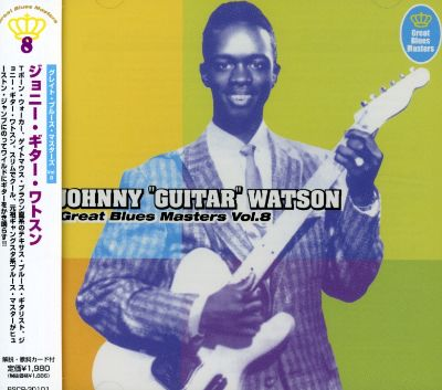 """Listen to too tired on spotify. Great Blues Masters, Vol. 8 - Johnny """"Guitar"""" Watson ..."""