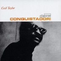 "CD Review: ""Conquistador!"" by Cecil Taylor"