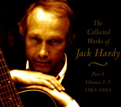 Collected Works, Vol 1 19651983  Jack Hardy Songs