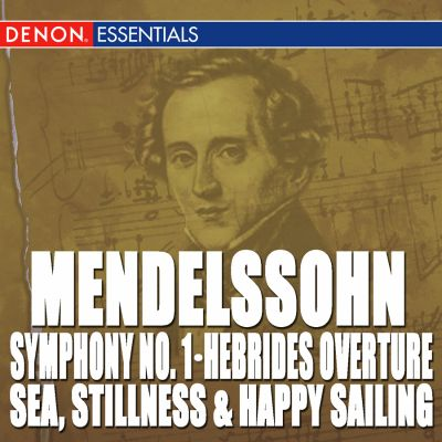 Mendelssohn: Symphony No. 1; The Hebrides Overture; Sea. Stillnes and Happy Sailing - Moscow Radio & Television Symphony Orchestra | Songs ...