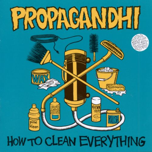 How to Clean Everything  Propagandhi  Songs Reviews